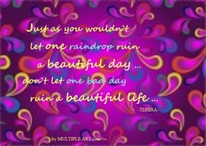 dont ruin al life one raindrop 300x212 -
