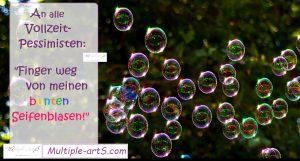 seifenblasen  300x161 - +Lebenspläne ändern sich - und wir müssen das aushalten und gute Wege finden
