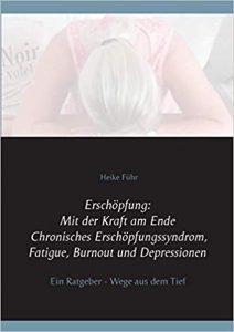 41wLO37irnL. SX351 BO1204203200  212x300 - Mein neues Buch: Erschöpfung: Mit der Kraft am Ende Chronisches Erschöpfungssyndrom, Fatigue, Burnout und Depressionen: Ein Ratgeber - Wege aus dem Tief