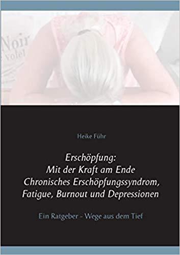 41wLO37irnL. SX351 BO1204203200  - Mein neues Buch: Erschöpfung: Mit der Kraft am Ende Chronisches Erschöpfungssyndrom, Fatigue, Burnout und Depressionen: Ein Ratgeber - Wege aus dem Tief