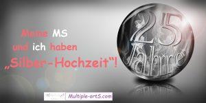 """silberhochzet ms 300x150 - *Meine MS und ich haben """"Silber-Hochzeit""""!"""