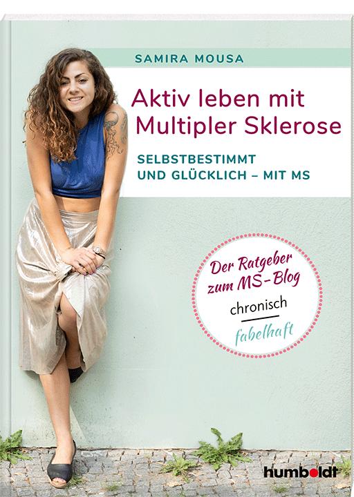 """samira mousa - Rezension zum Buch von Samira Mousa: """"Aktiv leben mit Multipler Sklerose: Selbstbestimmt und glücklich - mit MS. Der Ratgeber zum MS-Blog chronisch fabelhaft."""""""
